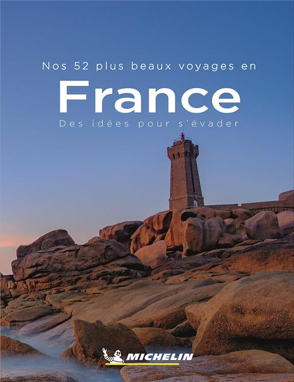 Nos 52 plus beaux voyages en France, Michelin