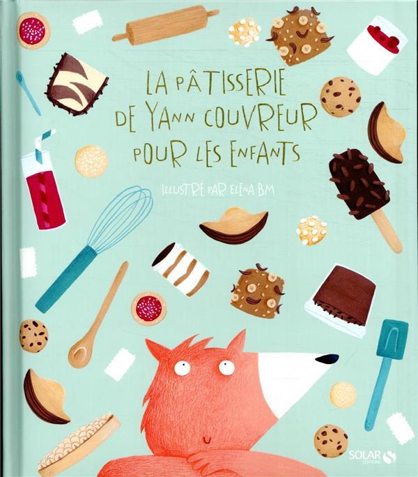 La pâtisserie de Yann Couvreur pour les enfants